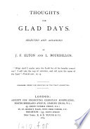 Thoughts for glad days  selected and arranged by J F  Elton and L  Bourdillon