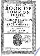 The Book of Common Prayer, and Administration of the Sacraments: and Other Rites and Ceremonies of the Church of England,