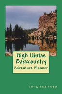 High Uintas Backcountry  A Trip Planner   Pictorial