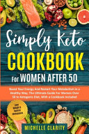 Simply Keto Cookbook For Women After 50