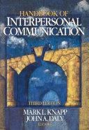 Handbook of Interpersonal Communication
