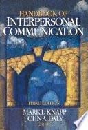 """Handbook of Interpersonal Communication"" by Mark L. Knapp John Augustine Daly, Mark L. Knapp, John A. Daly"