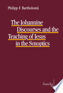 The Johannine Discourses and the Teaching of Jesus in the Synoptics