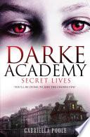 Darke Academy  1  Secret Lives