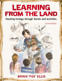 Learning from the Land  Teaching Ecology through Stories and Activities  2nd Edition