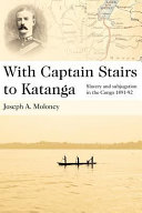 With Captain Stairs to Katanga