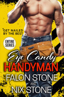 Eye Candy Handyman Series