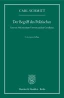 Der Begriff des Politischen.: Text von 1932 mit einem Vorwort und ...
