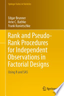 Rank and Pseudo Rank Procedures for Independent Observations in Factorial Designs