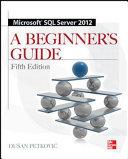 Microsoft SQL Server 2012 A Begineers Guide
