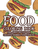 Food Coloring Book For Adult Relaxation Creative Hobbies And Cooking