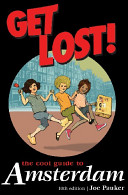 Joe Pauker s Get Lost  the Cool Guide to Amsterdam