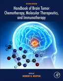 Handbook of Brain Tumor Chemotherapy  Molecular Therapeutics  and Immunotherapy