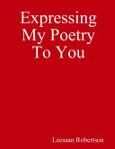 Expressing My Poetry To You