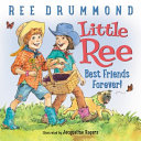 Little Ree Best Friends Forever
