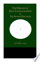 The Origins Of Self Consciousness In The Secret Doctrine