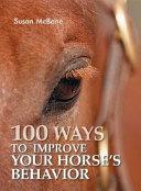 100 Ways to Improve Your Horse s Behavior