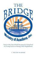 The Bridge: Stories of the Church Body Becoming the Living Proof of a Loving God in Its Hurting Urban Neighborhood