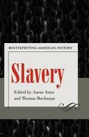 Slavery  Interpreting American History