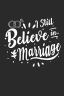 I Still Believe in Marriage