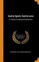 God Is Spirit  God Is Love