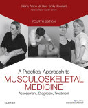A Practical Approach to Musculoskeletal Medicine E Book