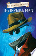 The Invisible Man : Om Illustrated Classics