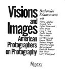 Visions and Images  American Photographers on Photography Book