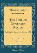 The Foreign Quarterly Review  Vol  10