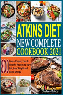 Atkins Diet New Complete Cookbook 2021 Book