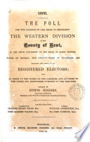 1868  The poll for two knights of the shire to represent the western division of the county of Kent  Compiled by E  Hughes Book PDF