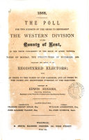 1868. The poll for two knights of the shire to represent the western division of the county of Kent. Compiled by E. Hughes ebook
