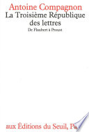 La Troisième République des lettres. De Flaubert à Proust