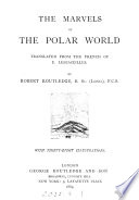 The marvels of the polar world, tr. by R. Routledge