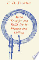 Metal Transfer And Build Up In Friction And Cutting Book PDF