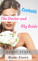 Cuckold: The Doctor and My Bride