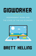 link to Gigworker : independent work and the state of the gig economy in the TCC library catalog