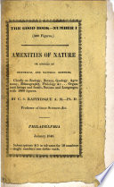 The Good Book  and Amenities of Nature  Or Annals of Historical and Natural Sciences  Etc