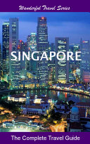 Singapore Travel Guide  2016 edition