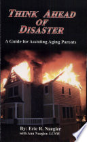 Think Ahead Of Disaster A Guide For Assisting Aging Parents