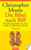 Die Bibel nach Biff  : Roman