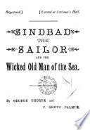 Sindbad the sailor and the wicked old man of the sea (pantomime) by G. Thorne and F.G. Palmer