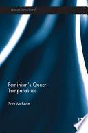 Feminism s Queer Temporalities Book PDF