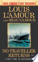 No Traveller Returns  Louis L Amour s Lost Treasures