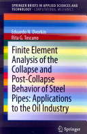 Finite Element Analysis of the Collapse and Post Collapse Behavior of Steel Pipes  Applications to the Oil Industry
