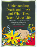 Understanding Death and Illness and what They Teach about Life