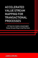 Accelerated Value Stream Mapping for Transactional Processes