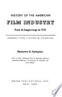 History of the American Film Industry from Its Beginnings to 1931