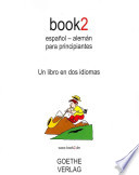 book2 espanol - aleman para principiantes / Book2 Spanish - German for Beginners  : Un libro en dos idiomas / a Book in Two Languages