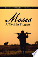 Moses A Work In Progress Book PDF